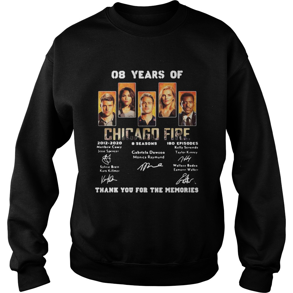 08 years of chicago fire 2012 2020 8 seasons 180 episodes thank you for the memories signatures shi Sweatshirt
