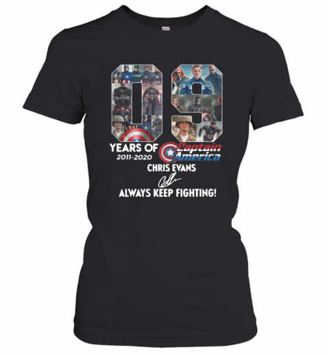 09 Years Of 2011 2020 Captain America Chris Evans Always Keep Fighting Signature T-Shirt Classic Women's T-shirt