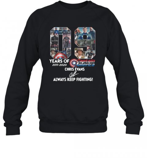 09 Years Of 2011 2020 Captain America Chris Evans Always Keep Fighting Signature T-Shirt Unisex Sweatshirt