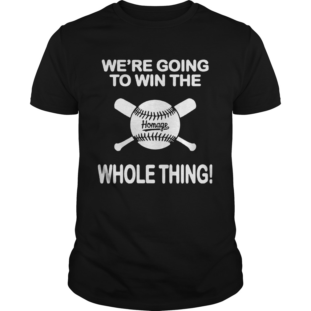 1594095010Baseball We're Going To Win The Whole Thing  Unisex