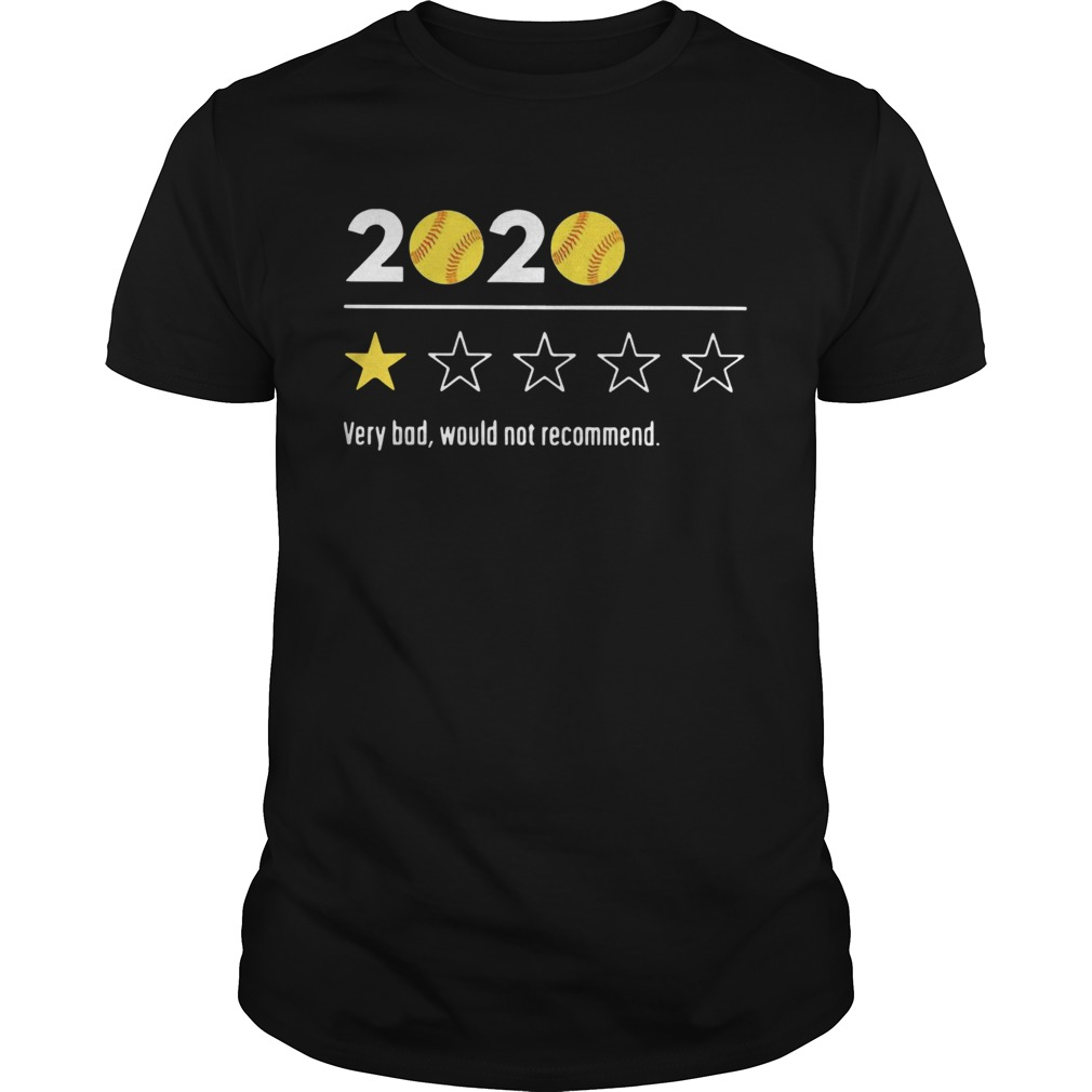 2020 Baseball Very Bad Would Not Recommend  Unisex
