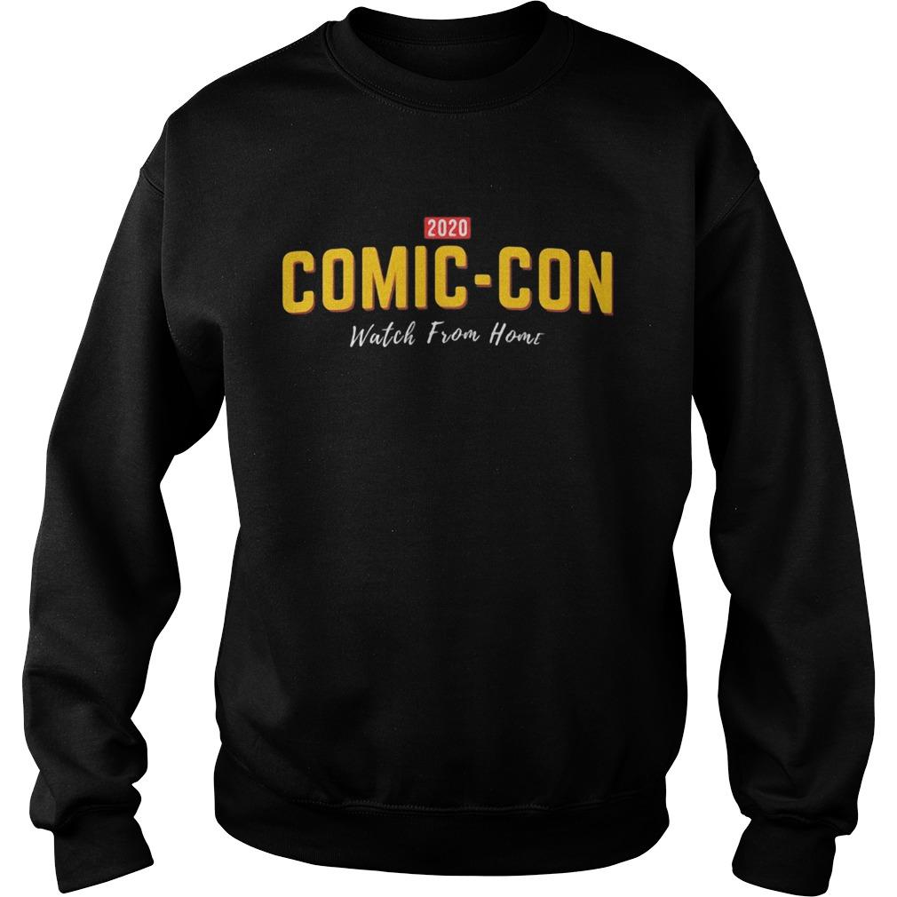 2020 comiccon watch from home  Sweatshirt