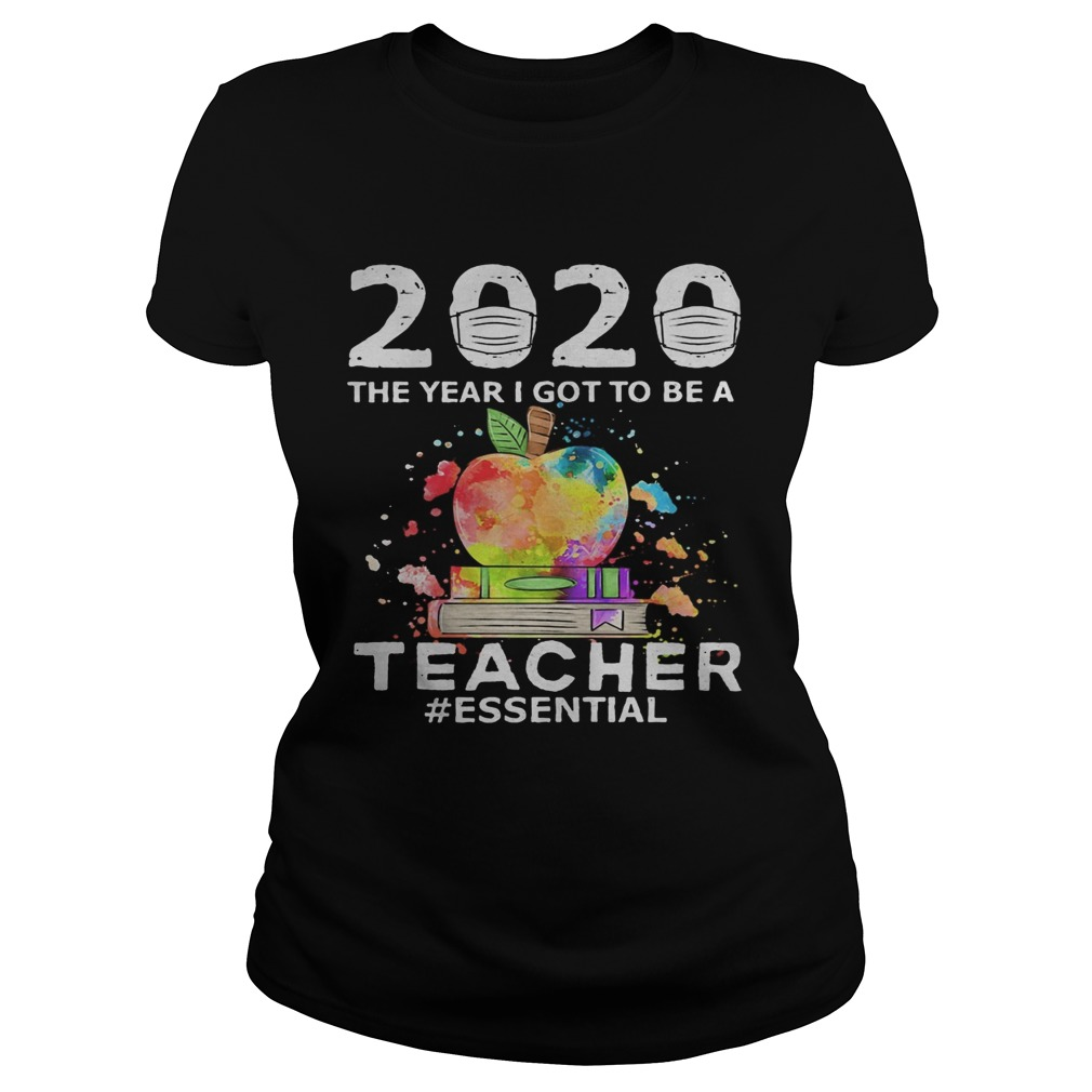 2020 mask the year i got to be a teacher essential colors  Classic Ladies