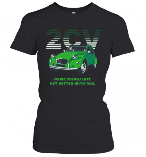 2Cv Some Things Just Get Better With Age T-Shirt Classic Women's T-shirt