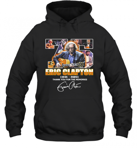 75 Eric Clapton 1945 2020 Thank You For The Memories Signature T-Shirt Unisex Hoodie