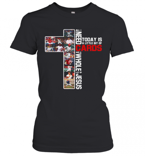 All I Need Today Is A Little Bit Of Cards And A Whole Lot Of Jesus Football T-Shirt Classic Women's T-shirt