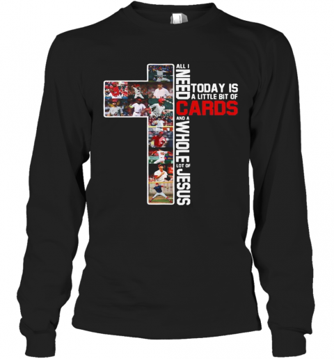 All I Need Today Is A Little Bit Of Cards And A Whole Lot Of Jesus Football T-Shirt Long Sleeved T-shirt