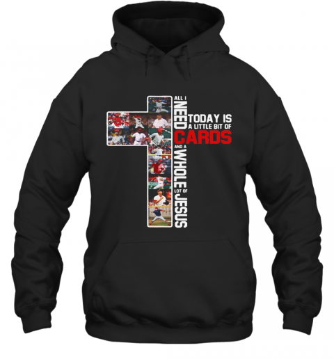 All I Need Today Is A Little Bit Of Cards And A Whole Lot Of Jesus Football T-Shirt Unisex Hoodie