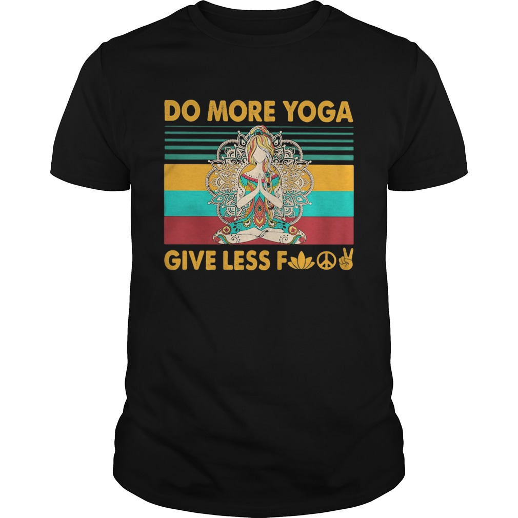 Do more yoga give less fuck vintage retro  Unisex