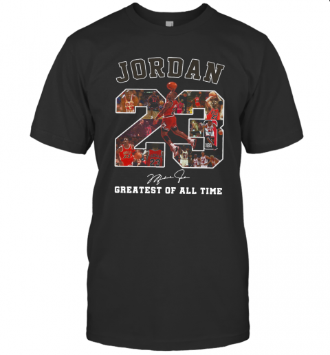 Jordan 23 Greatest Of All Time Signed T-Shirt Classic Men's T-shirt
