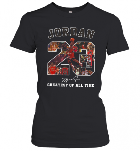 Jordan 23 Greatest Of All Time Signed T-Shirt Classic Women's T-shirt