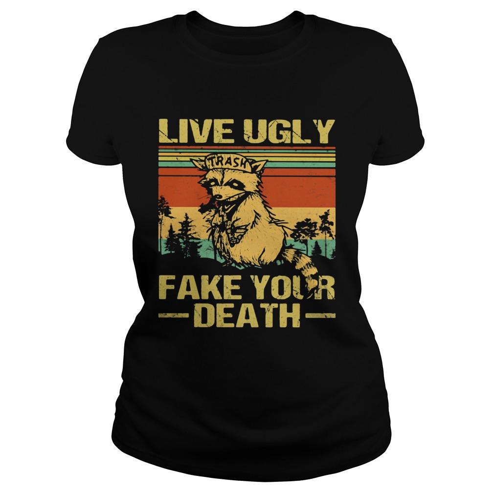 Live Ugly Fake Your Death Trash Fox Vintage Retro  Classic Ladies