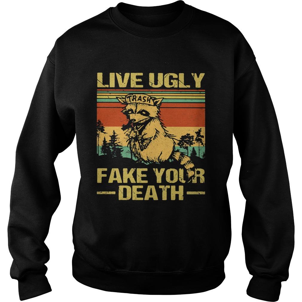 Live Ugly Fake Your Death Trash Fox Vintage Retro  Sweatshirt