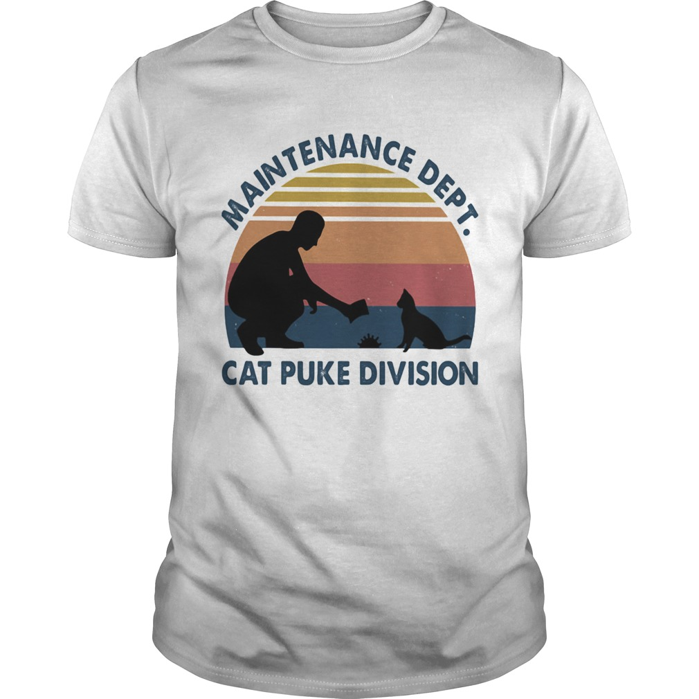 Maintenance Dept Cat Puke Division People Vintage Retro  Unisex