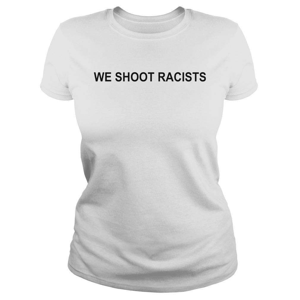 We Shoot Racists  Classic Ladies