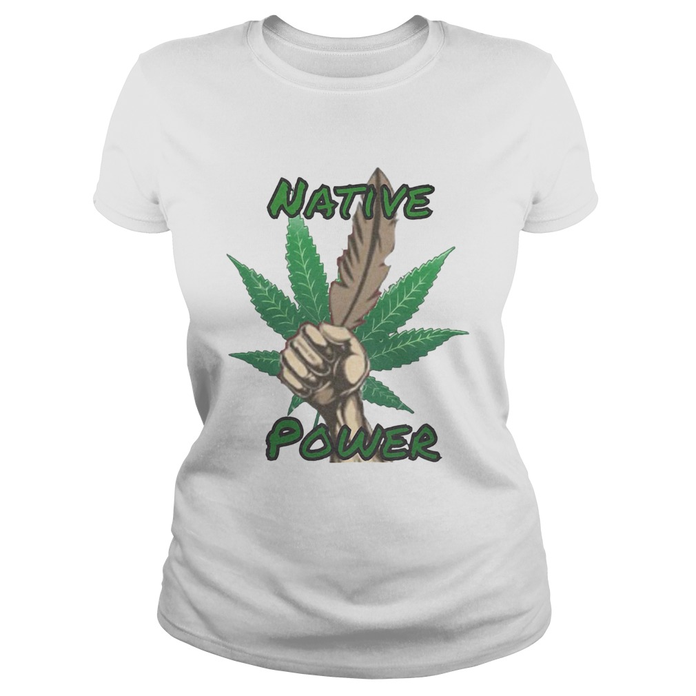 Weed native power hand  Classic Ladies