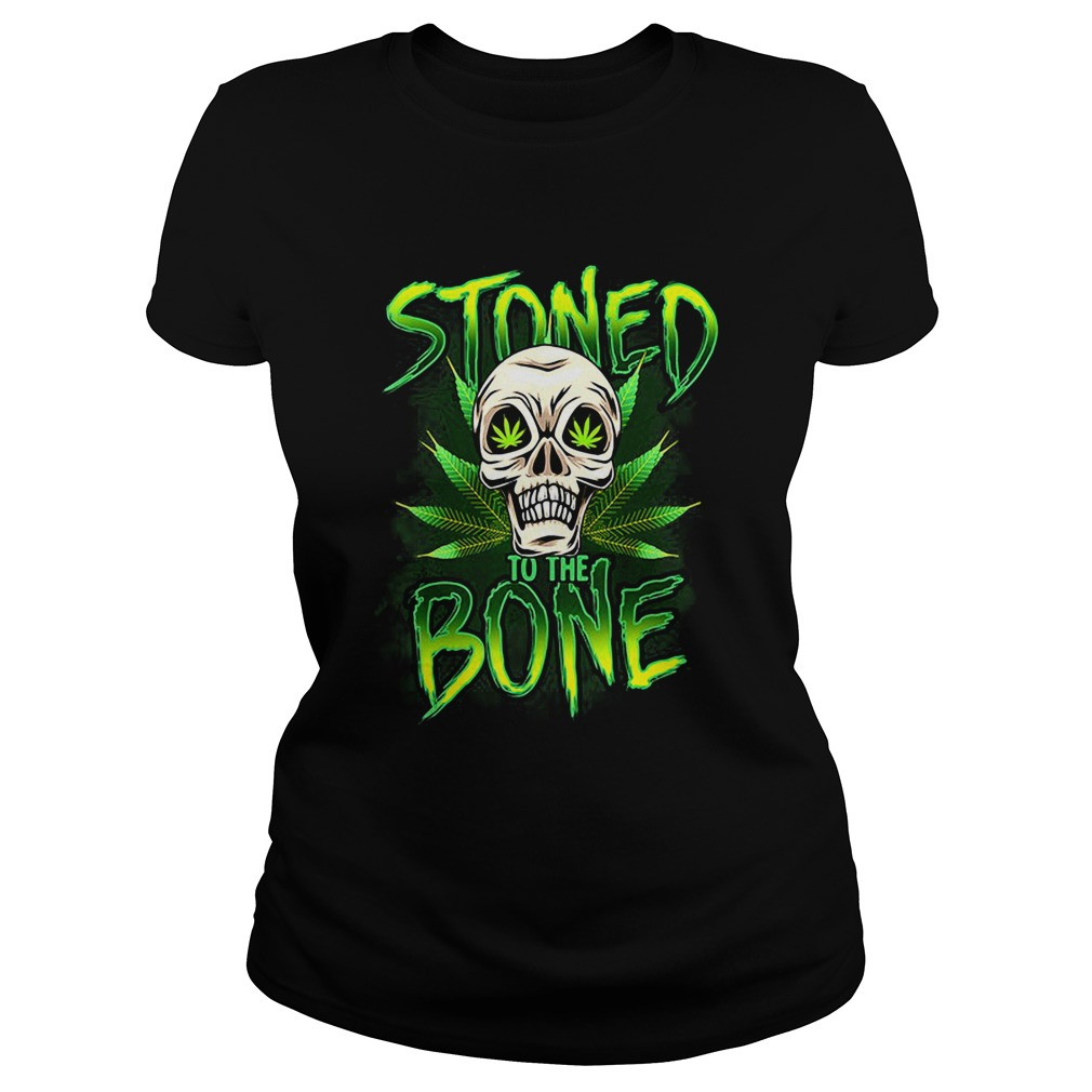 Weed Skull Stoned To The Bone Classic Ladies
