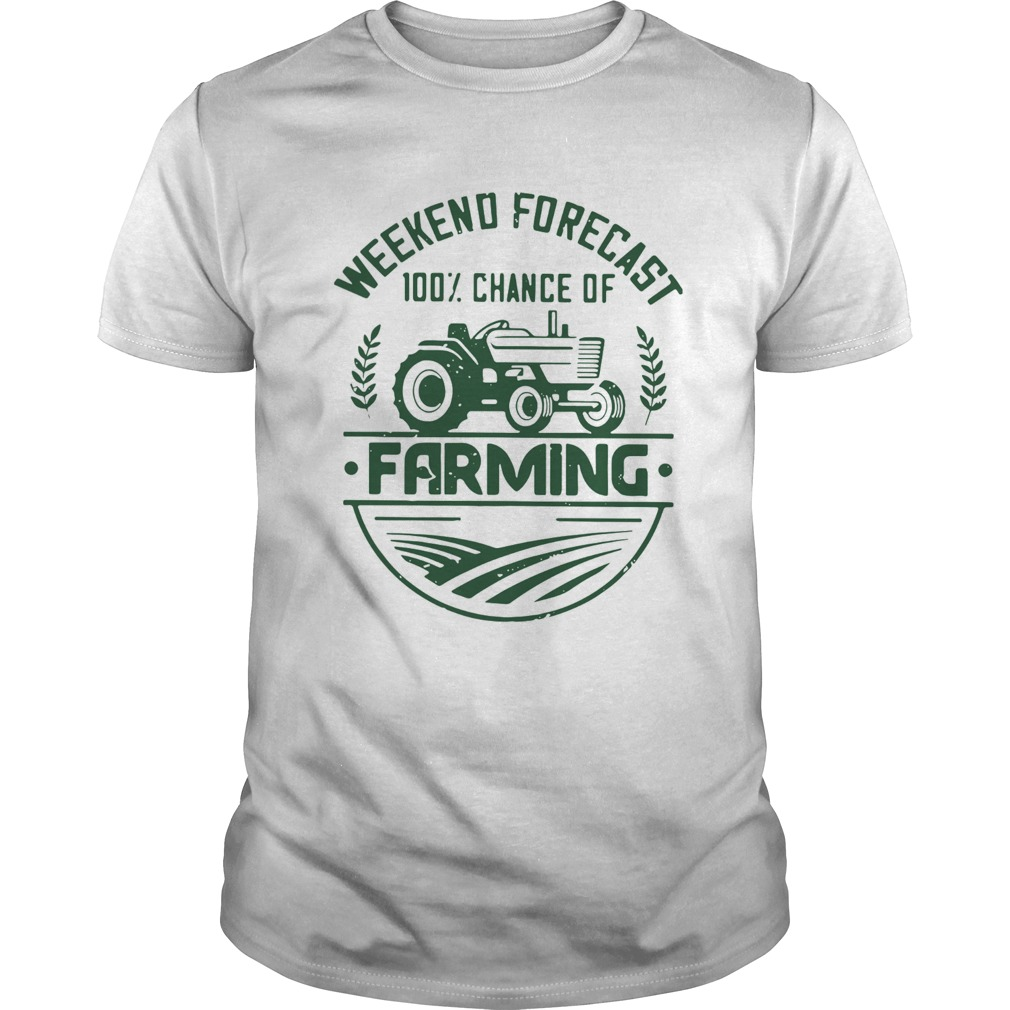 Weekend forecast 100 percent chance of farming  Unisex
