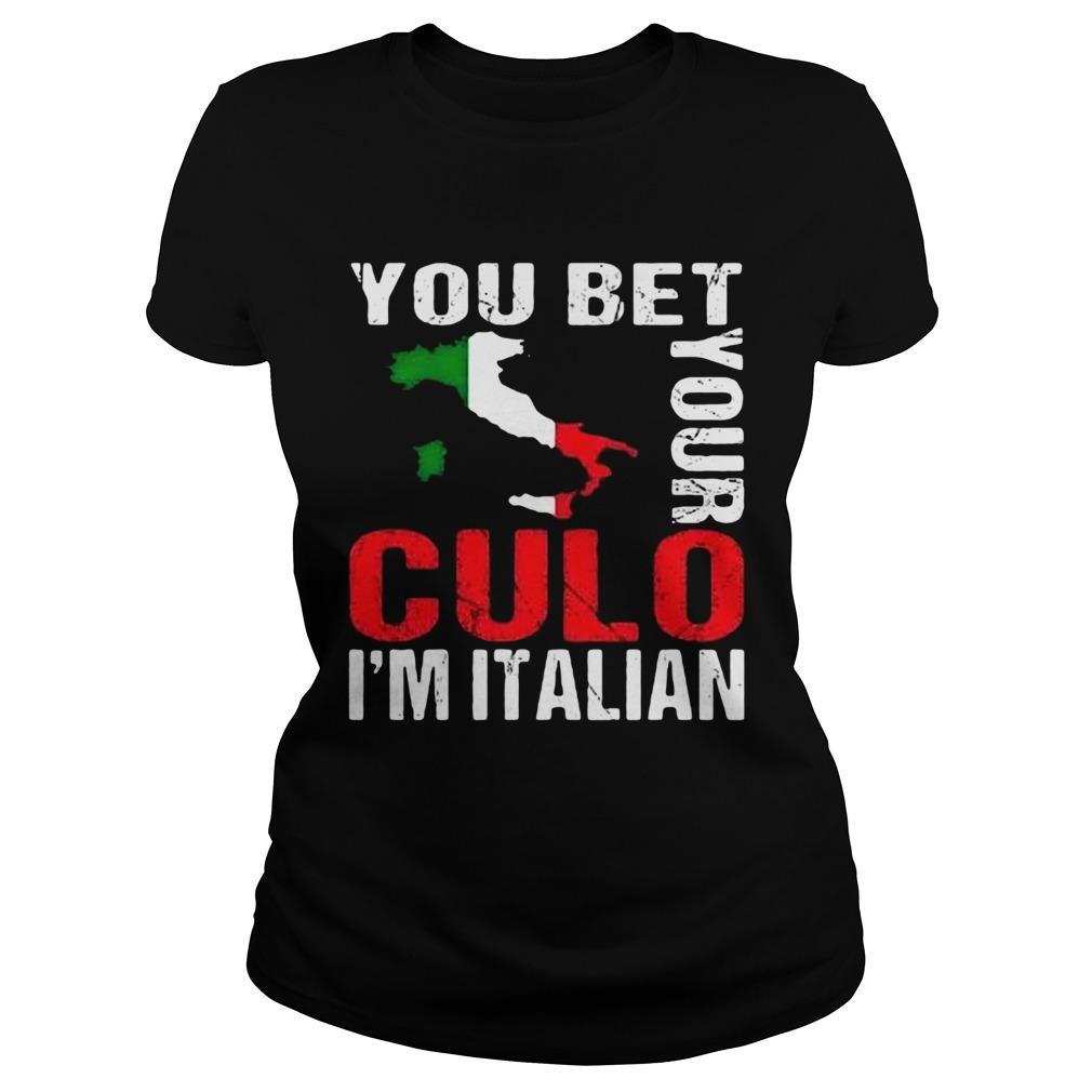 You Bet Your Culo Im Italian  Classic Ladies