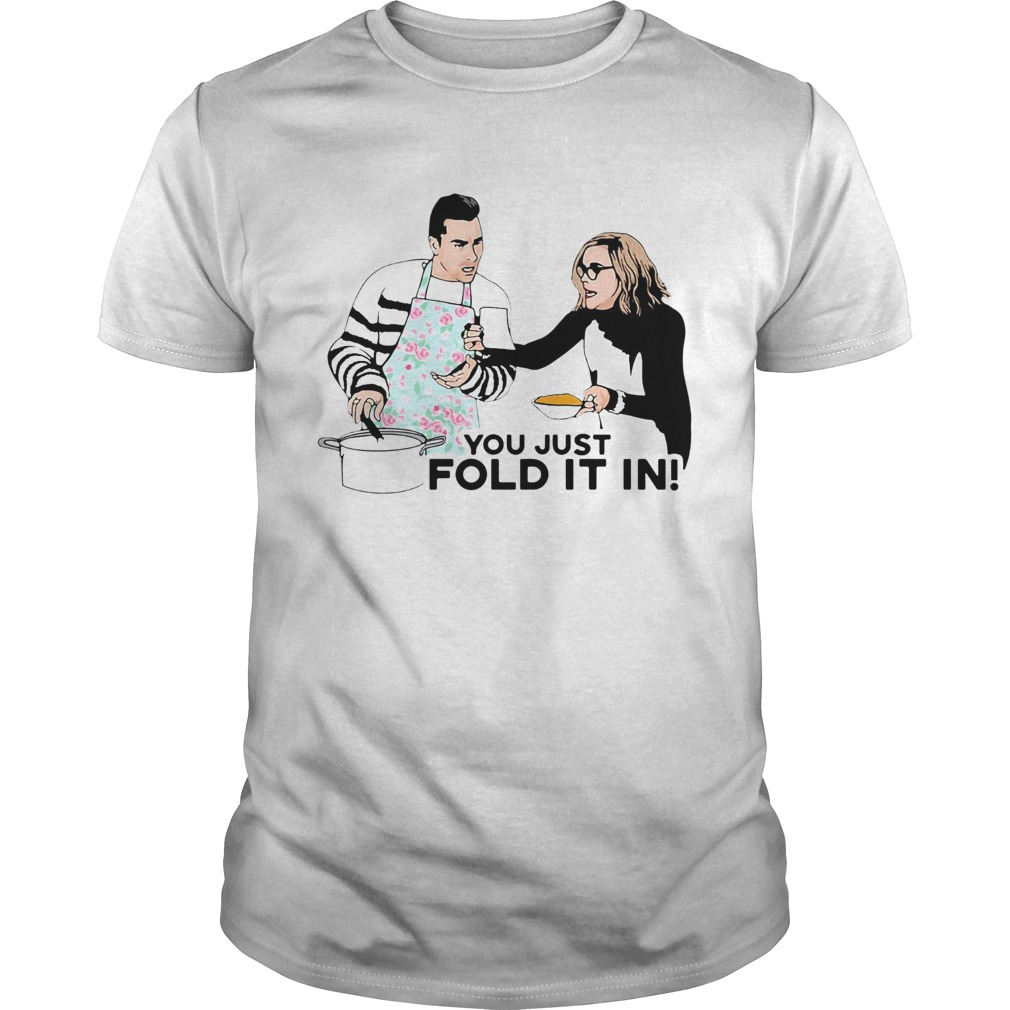You Just Fold It In  Unisex