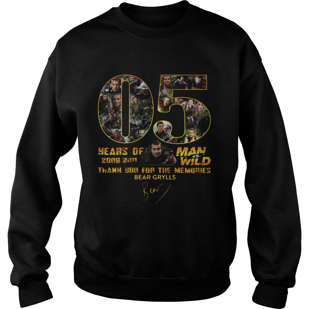 05 Years Of Man Vs Wild 2006 2011 Thank You For The Memories Bear Grylls Signature  Sweatshirt