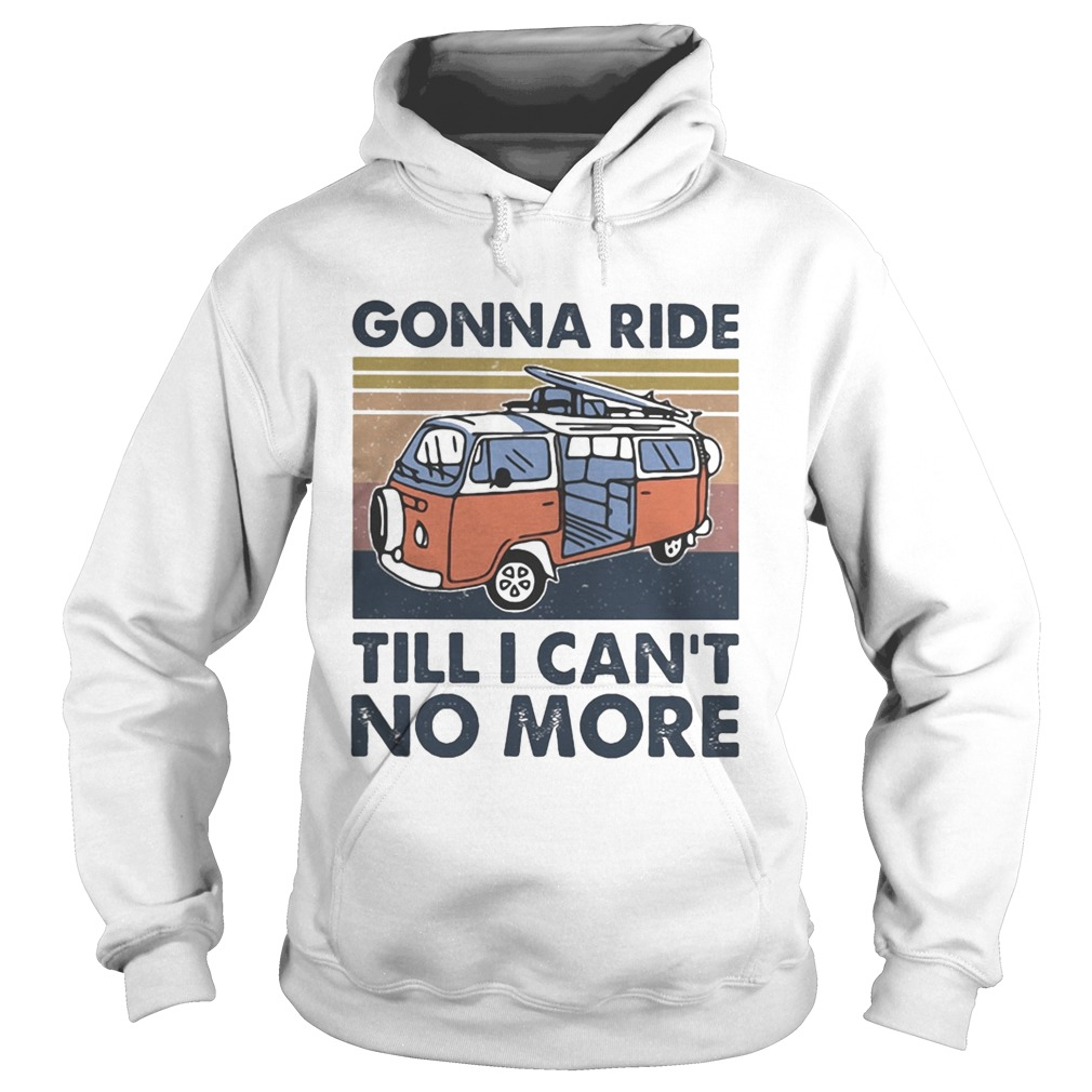 Bus gonna ride till i cant no more vintage retro  Hoodie