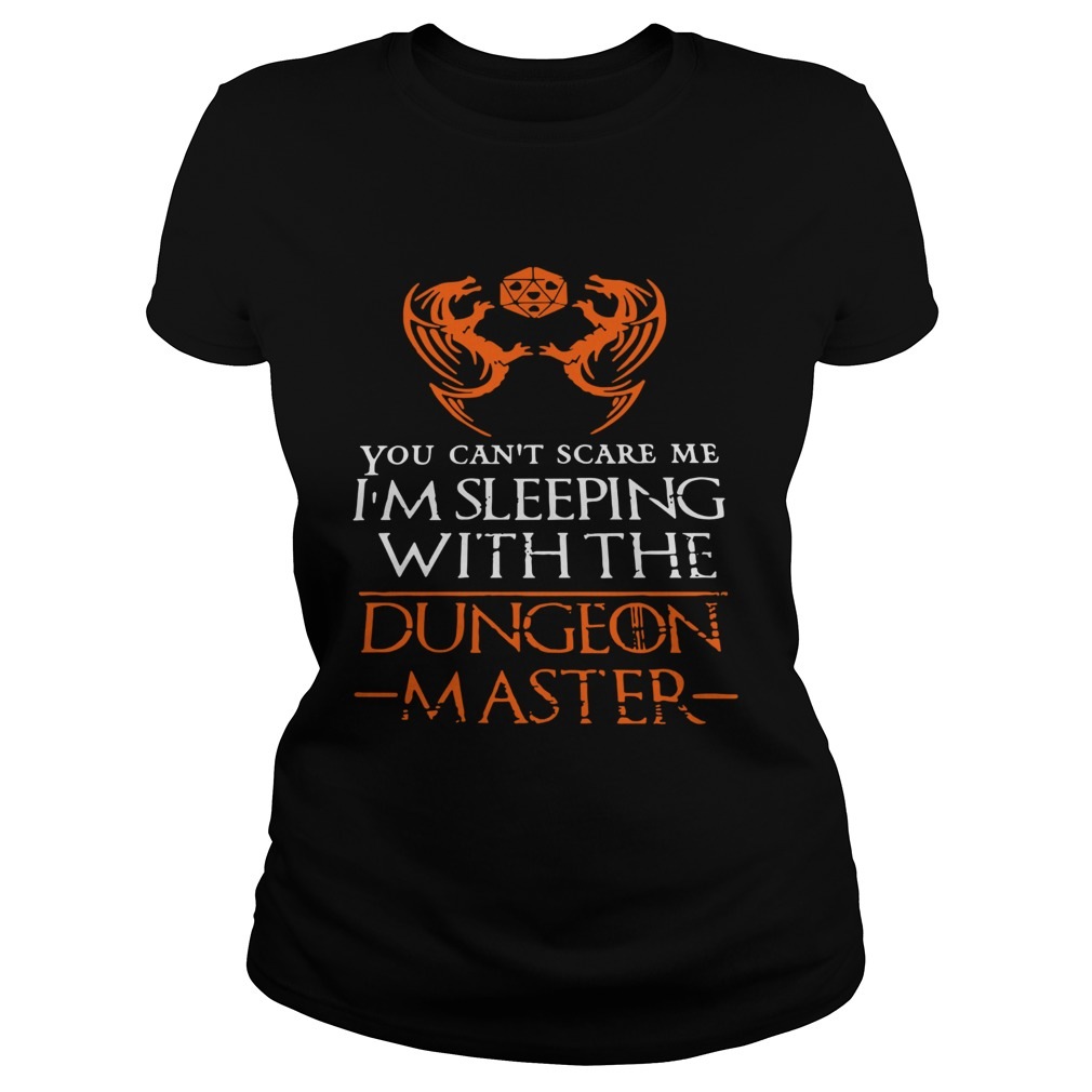 You Cant Scare Me Im Sleeping With The Dungeon Master  Classic Ladies