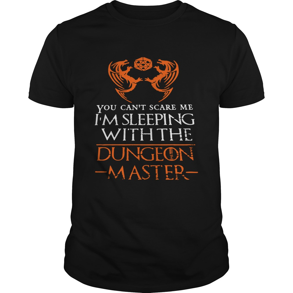 You Cant Scare Me Im Sleeping With The Dungeon Master  Unisex