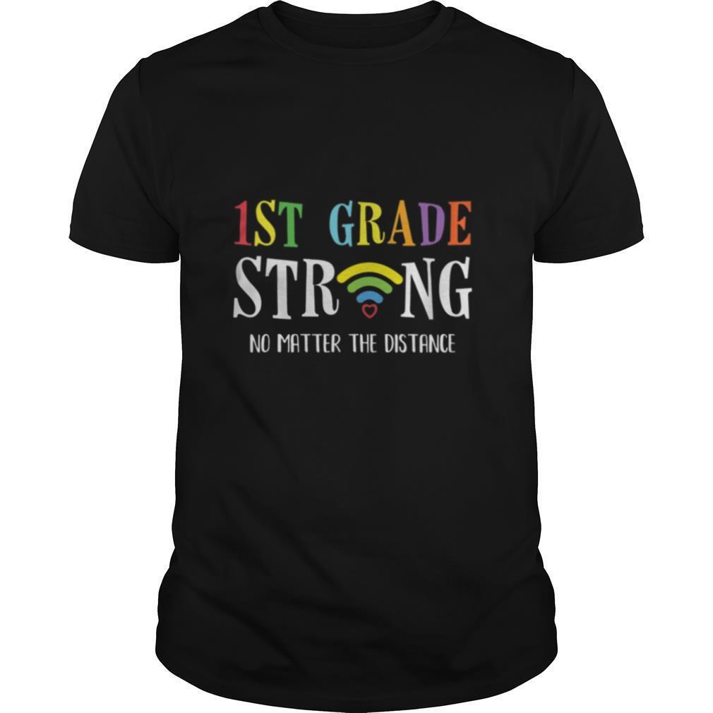 1st Grade Strong No Matter Wifi The Distance shirt