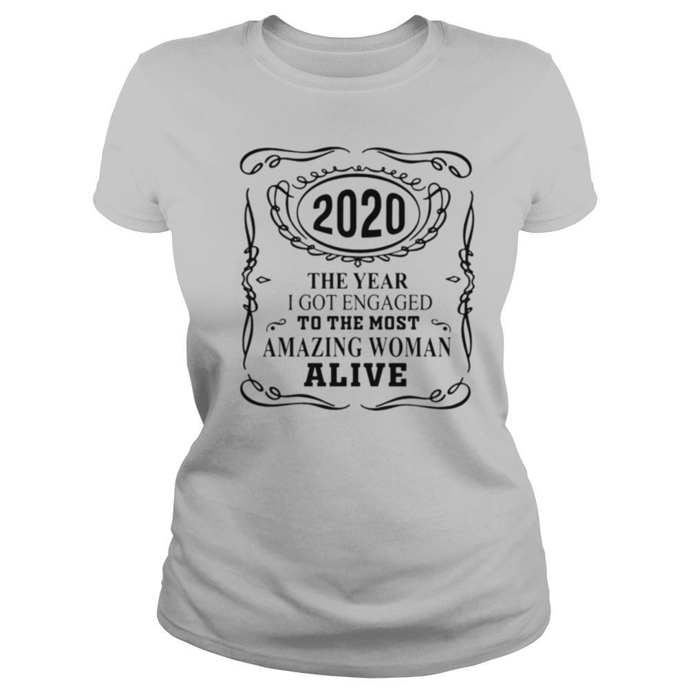 2020 The Year I Got Engaged To The Most Amazing Woman Alive shirt