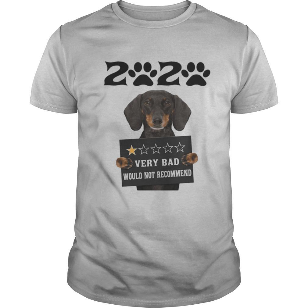 2020 very bad would not recommend 1 star paw dachshund shirt