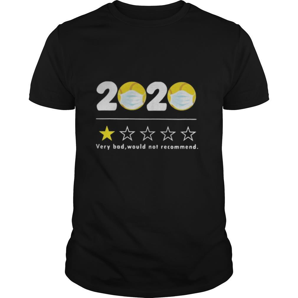 2020 VERY BAD WOULD NOT RECOMMEND BASEBALL MASK shirt