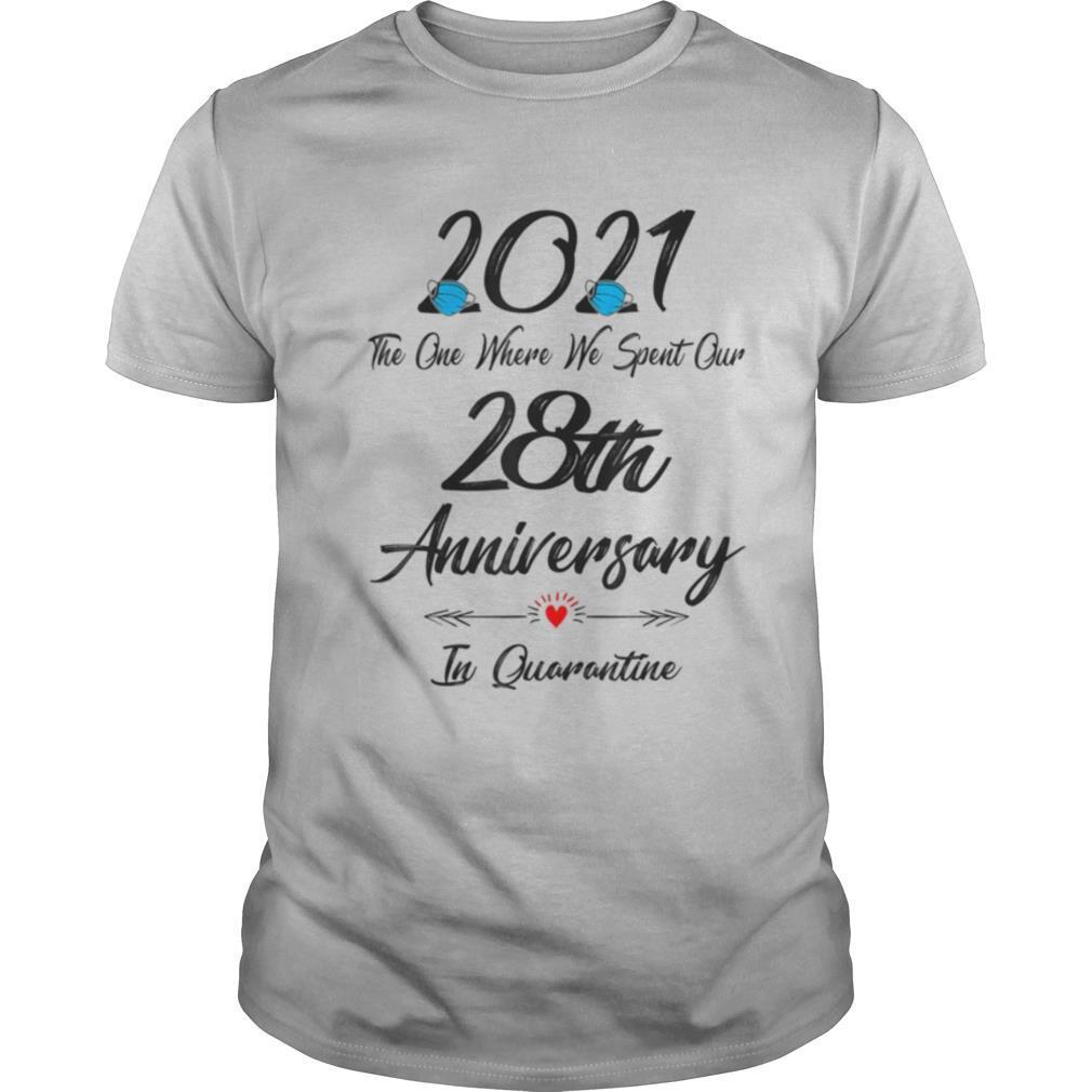28th Wedding Anniversary Quarantined 2021 For Wife Husband shirt