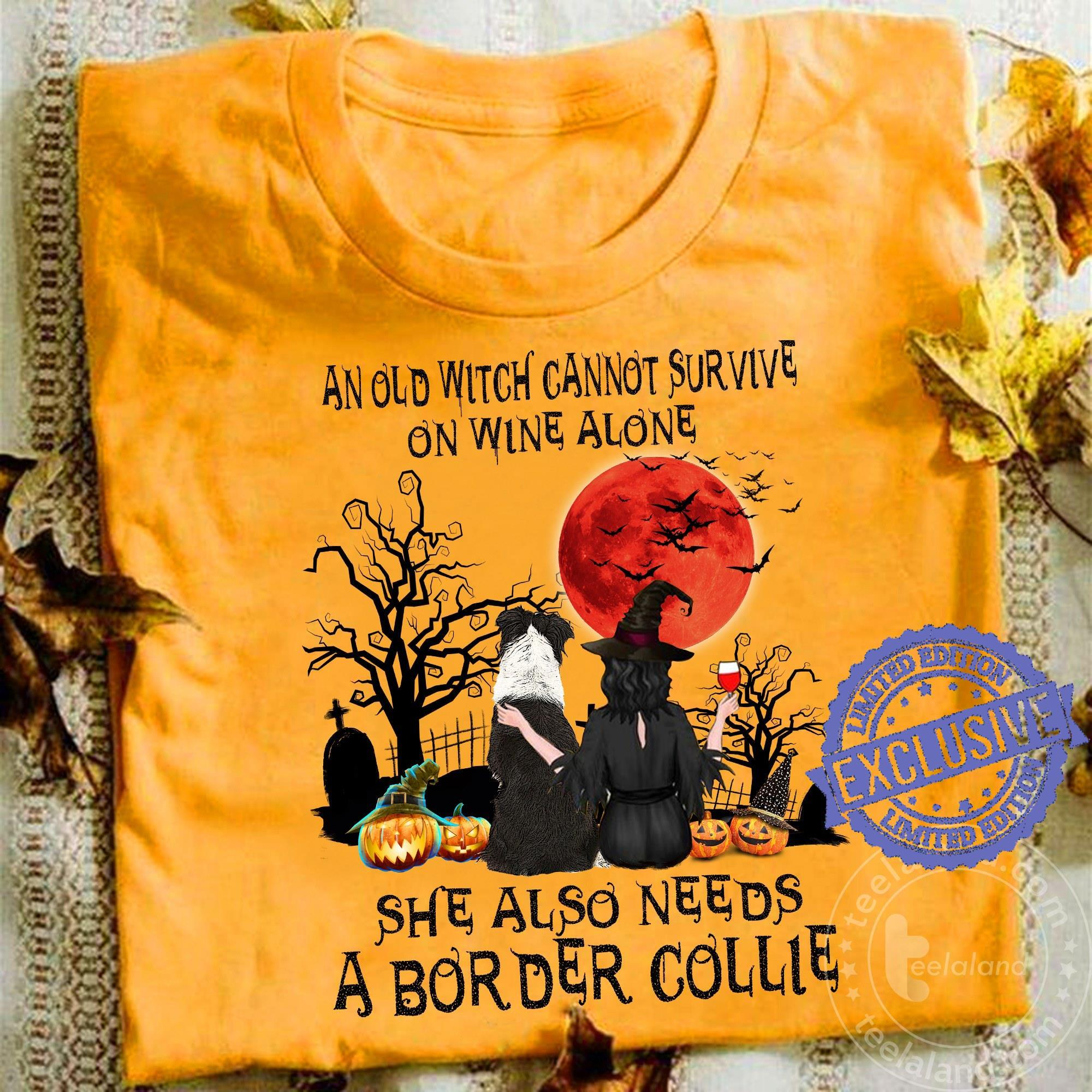 An ols witch cannot survive on wine alone she also needs a bor der collie 2020 shirt