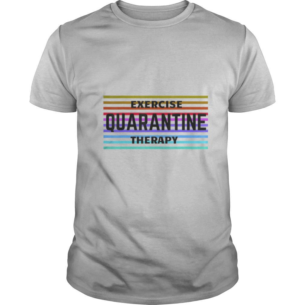 Exercise Quarantine Therapy vintage shirt