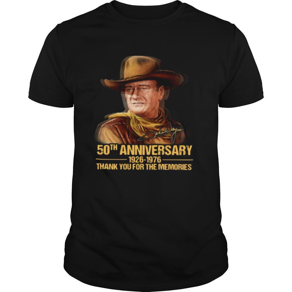 John Wayne 50th Anniversary 1926 1976 Thank You For The Memories Signature shirt