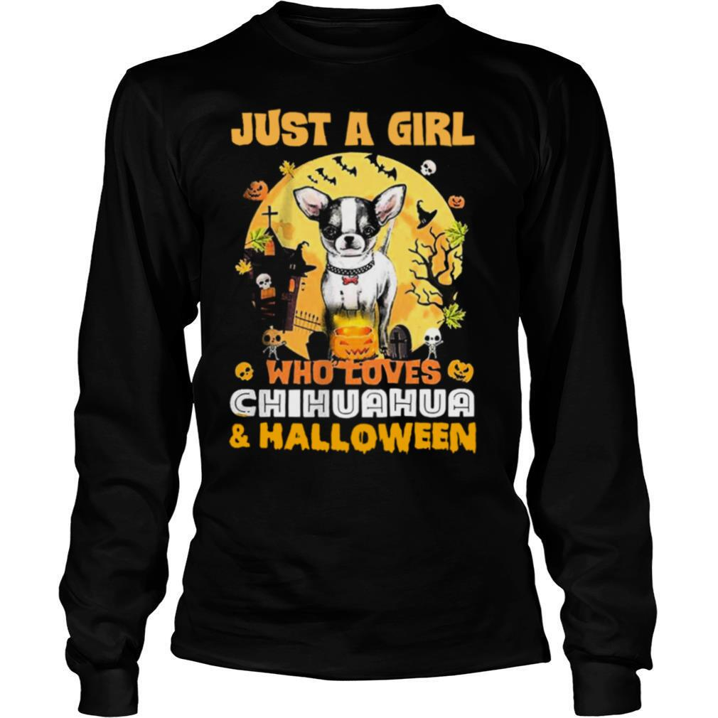 Just A Girl Who Loves Chihuahua And Halloween shirt