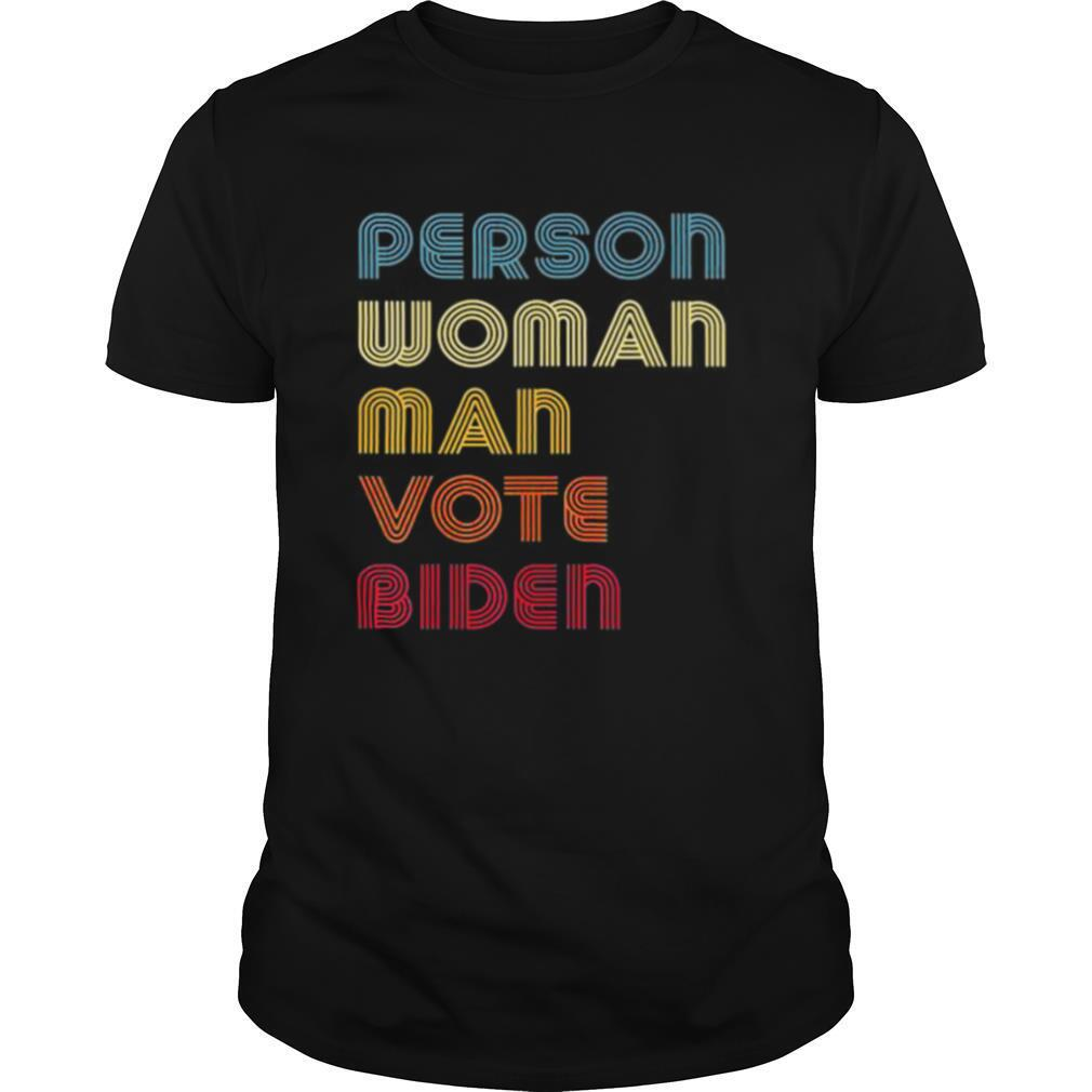 Person Woman Man Vote Biden Funny 2020 shirt