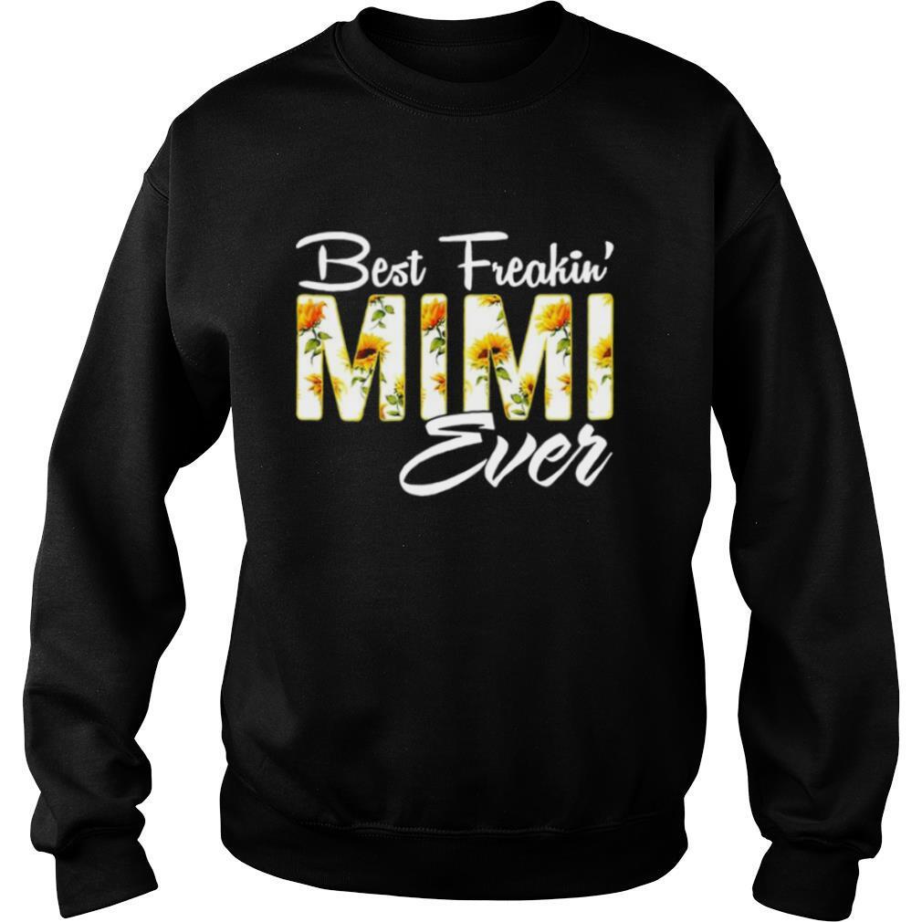 Sunflower Best Freakin Mimi Ever shirt