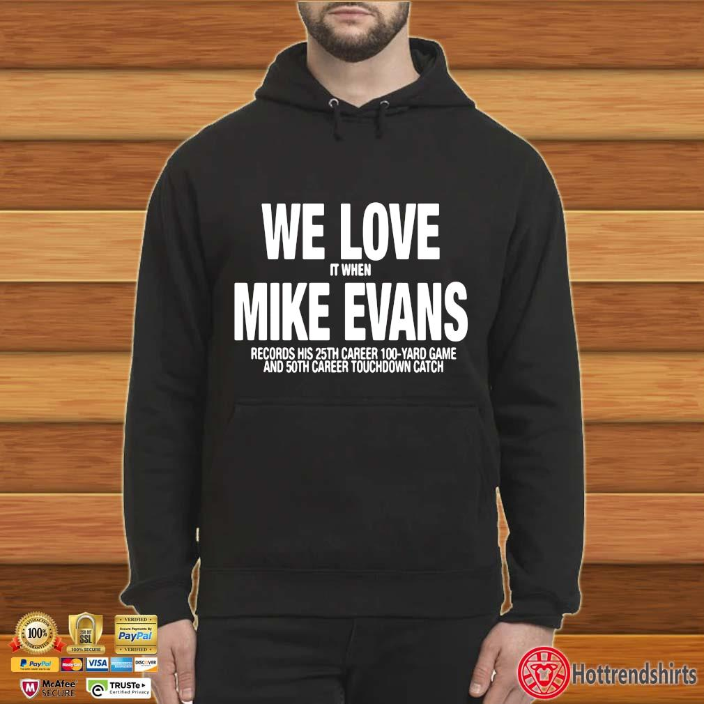 We love it when Mike Evans records his 25th career 100 yard game s Hoodie