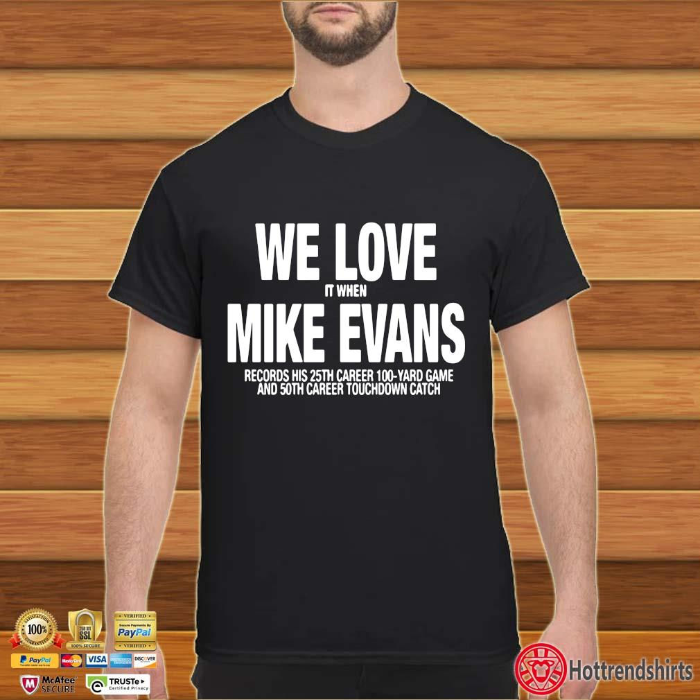 We love it when Mike Evans records his 25th career 100 yard game shirt