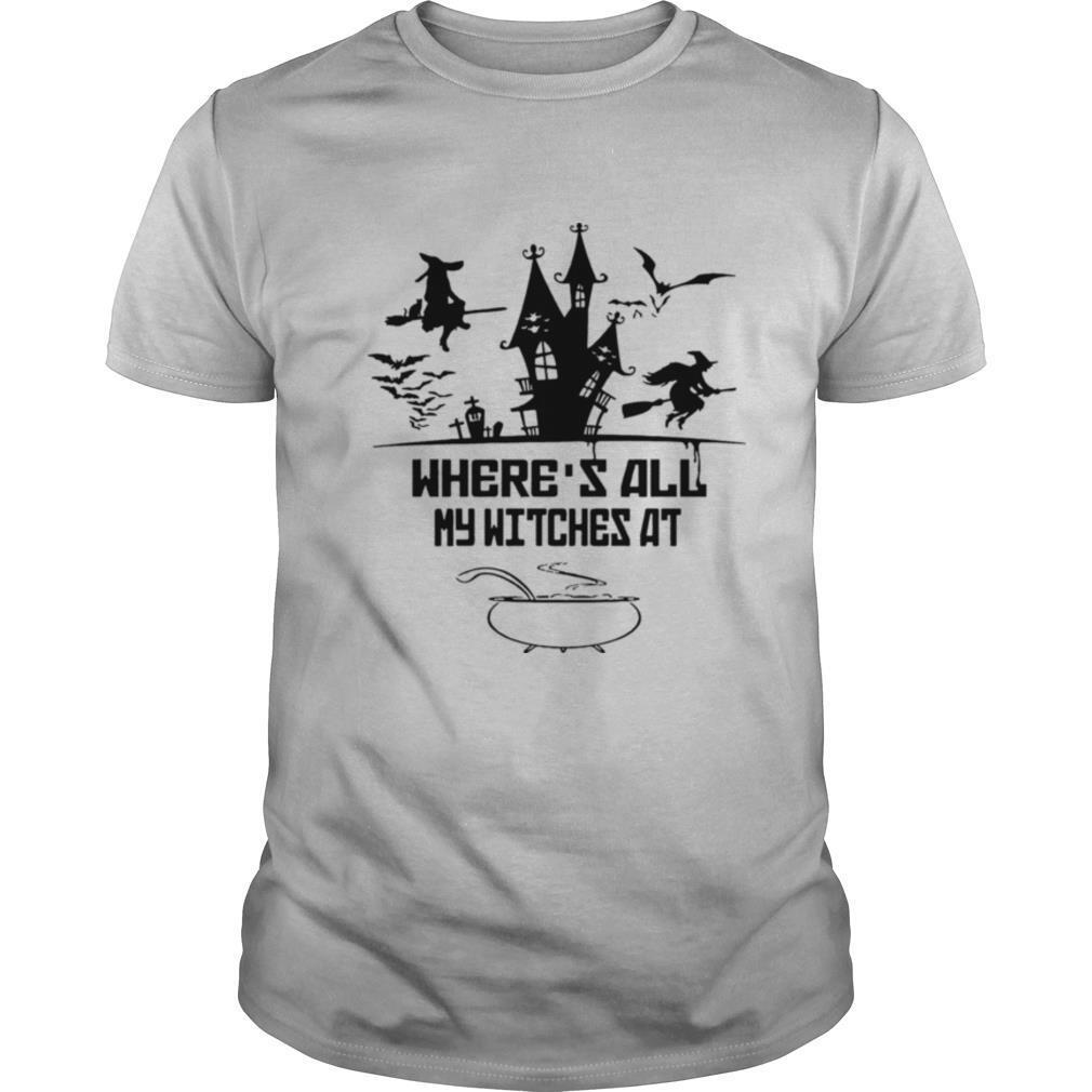 Wheres All My Witches At shirt