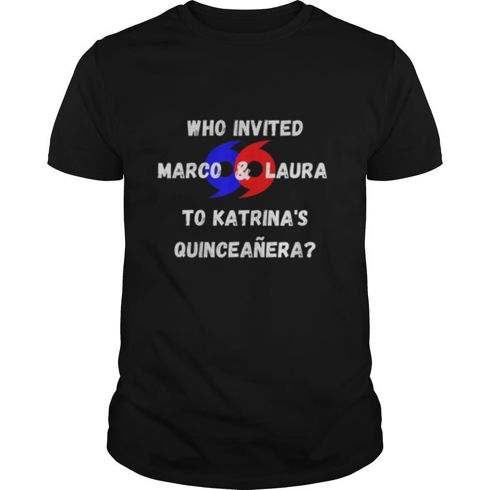 Who Invited Marco & Laura to Katrina's Quinceañera shirt