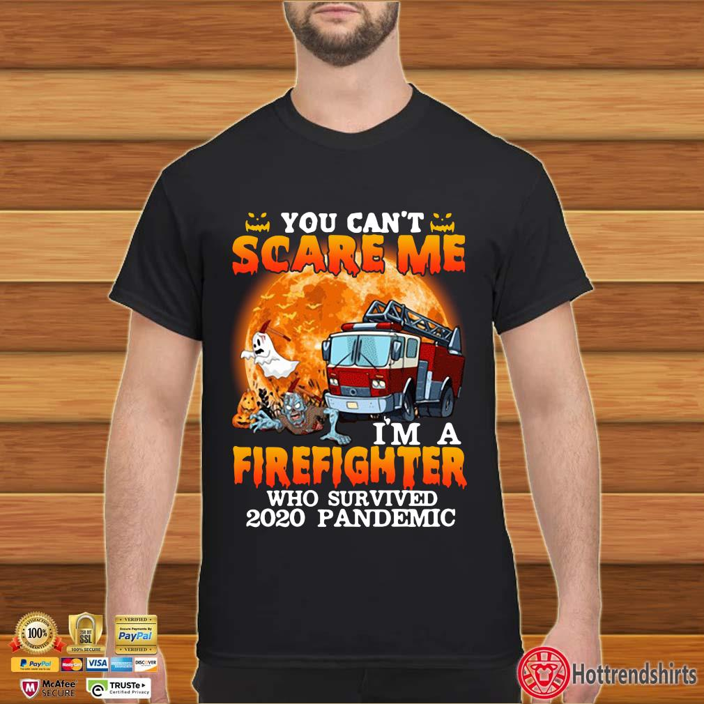 You can't scare me I'm a firefighter who survived 2020 pandemic Halloween shirt
