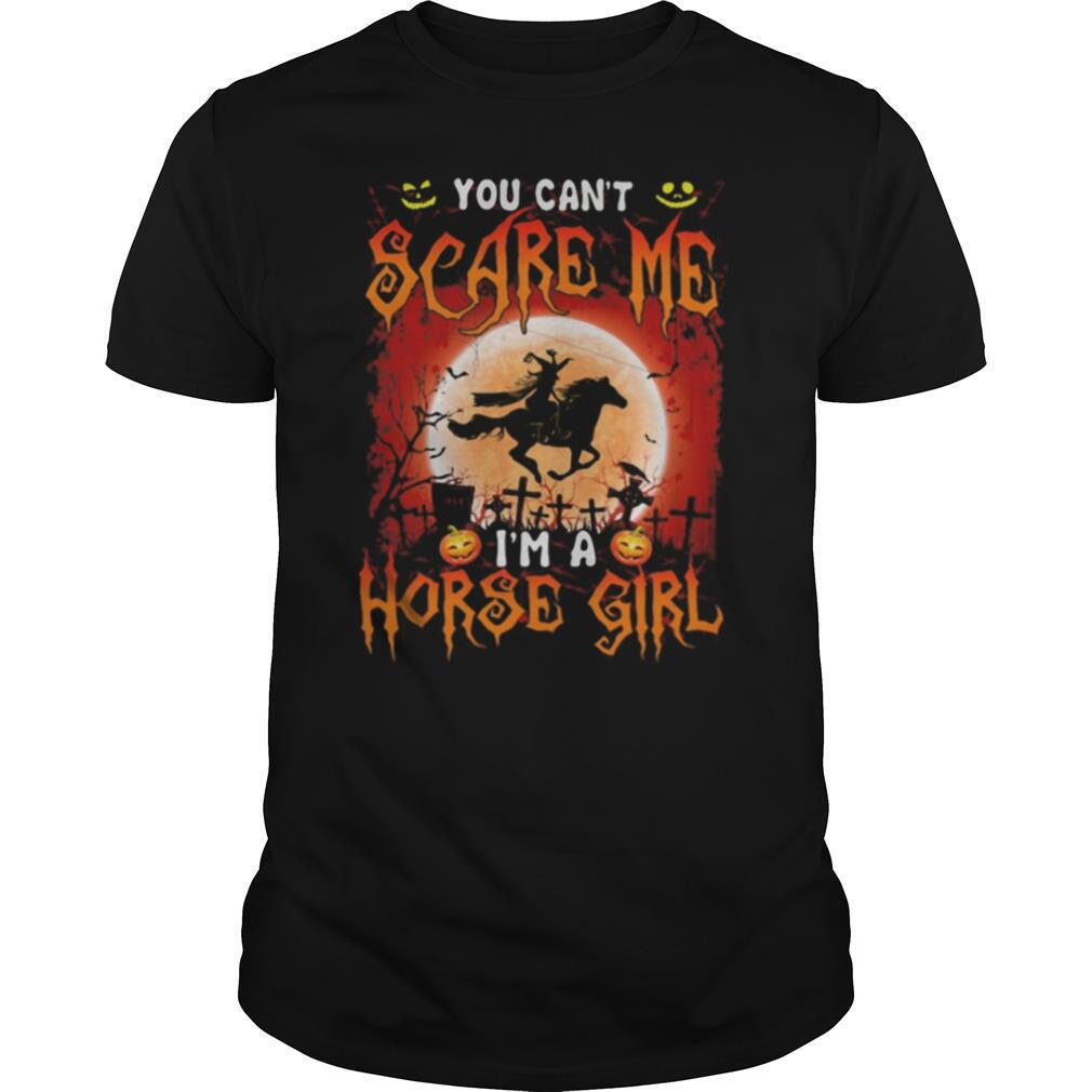 You Can't Scare Me I'm A Horse Girl Witch Moon Halloween shirt