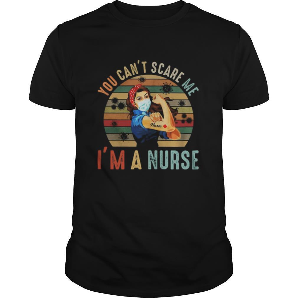 You can't scare me I'm a nurse Strong girl face mask tattoo Nurse vintage retro shirt