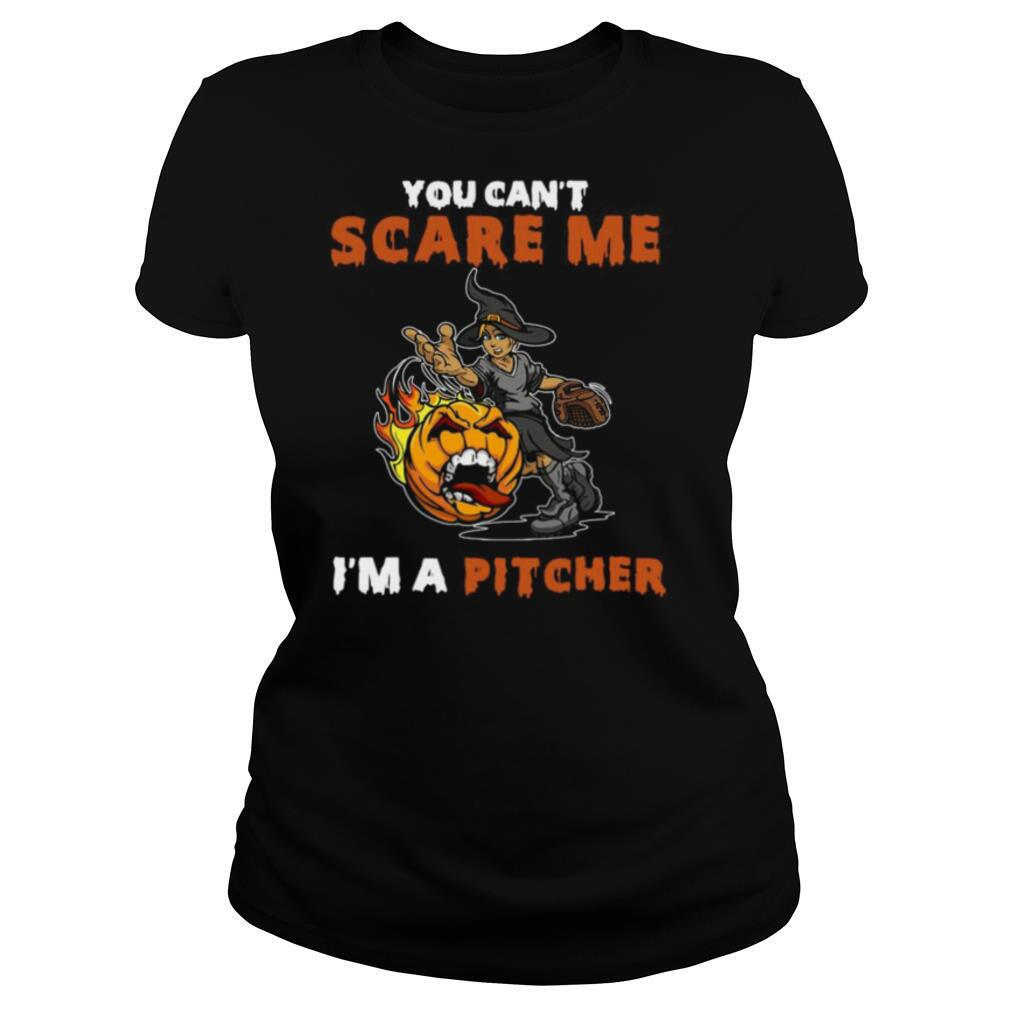 You Can't Scare Me I'm A Pitcher shirt
