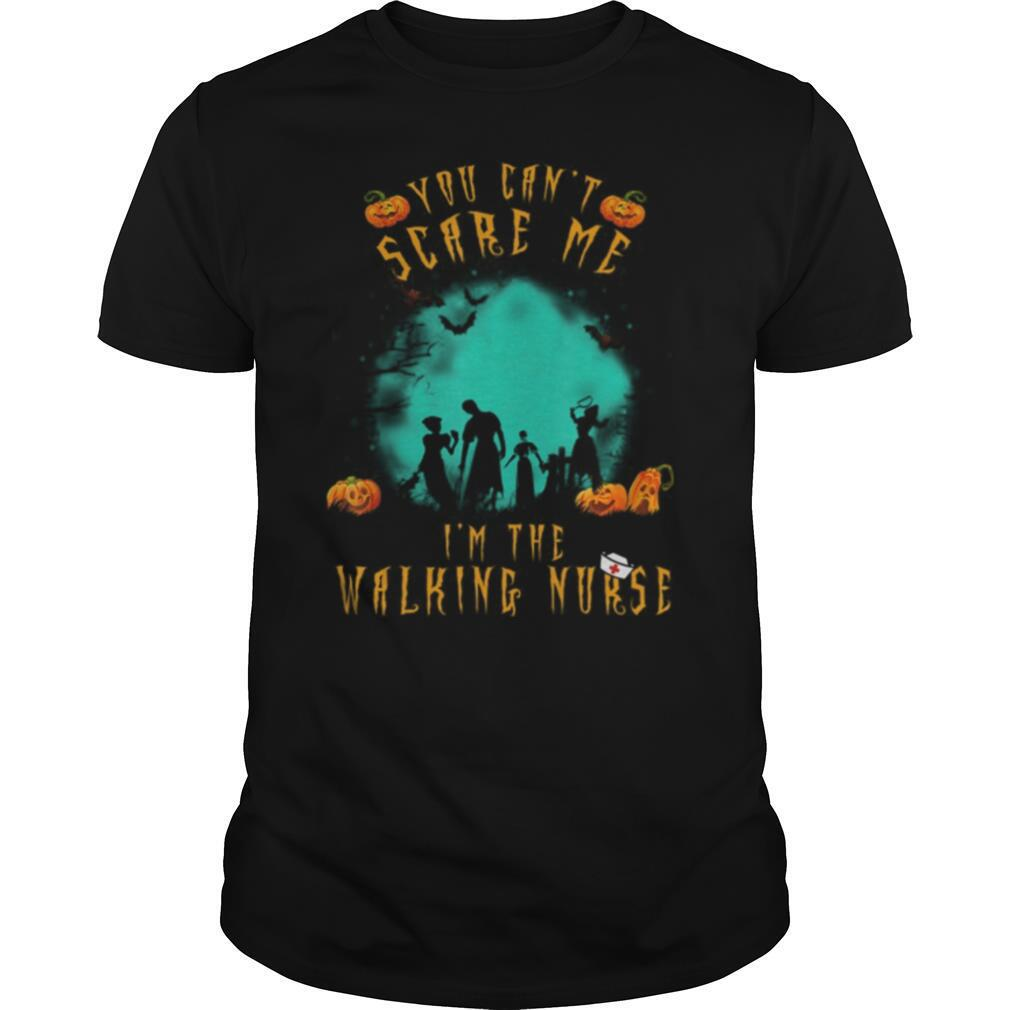You Can't Scare Me I'm The Walking Nurse Halloween Nurse shirt