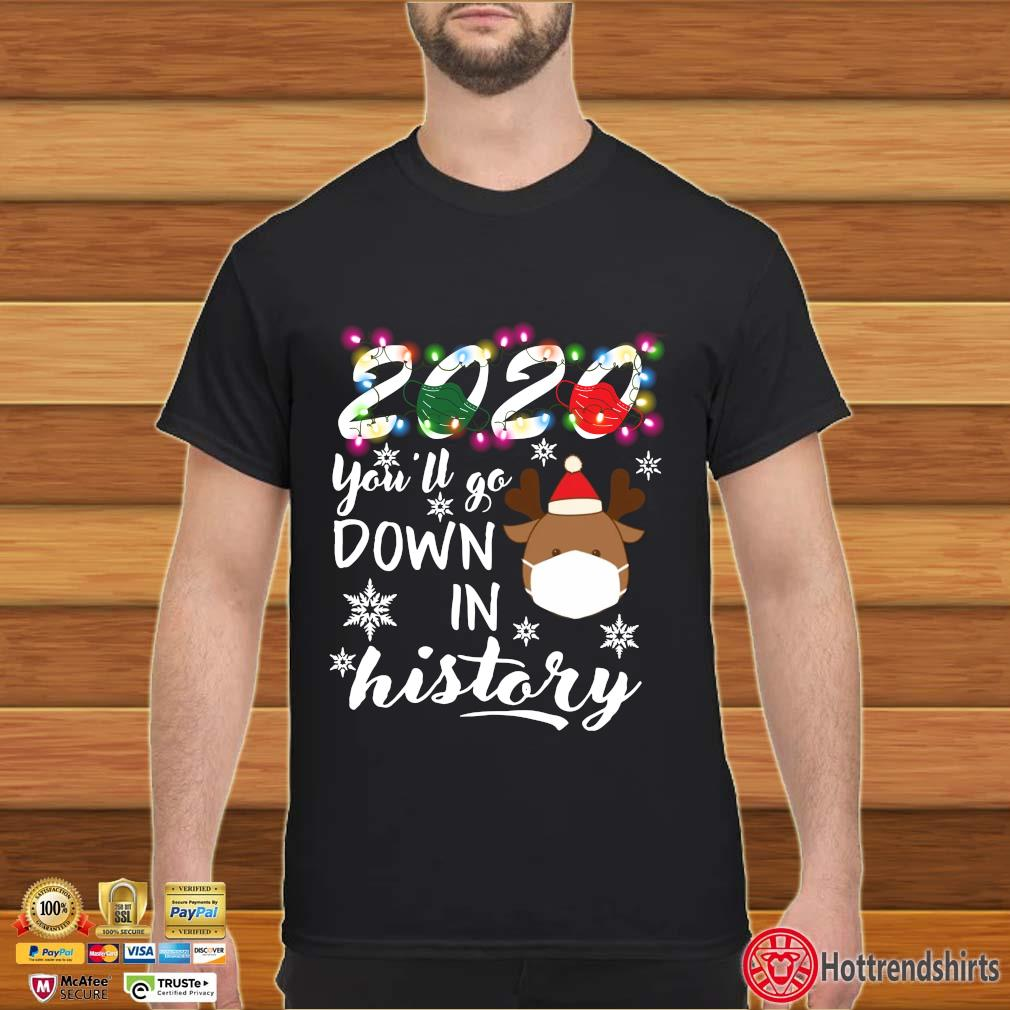 2020 Face Mask You'll Go Down In History Christmas 2020 shirt