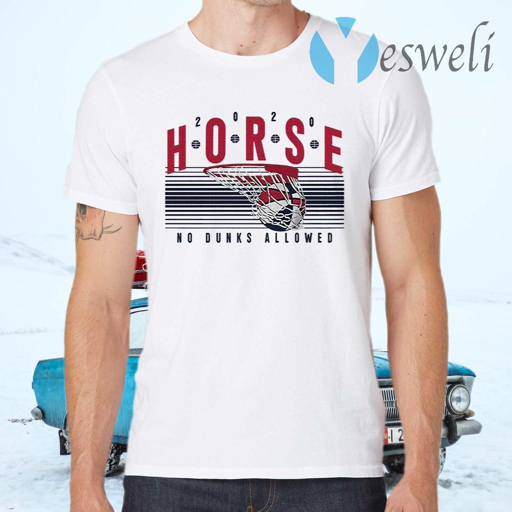 2020 Horse No Dunks Allowed T-Shirts
